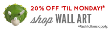 20% off until Monday. Shop wall art. Restrictions apply.
