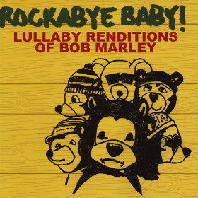 Lullaby Renditions of Bob Marley Artist: Rockabye Baby!