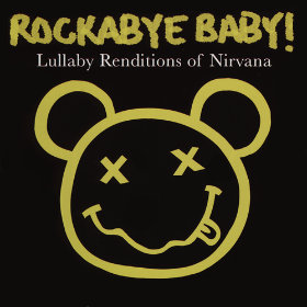 Lullaby Renditions of Nirvana Artist: Rockabye Baby!