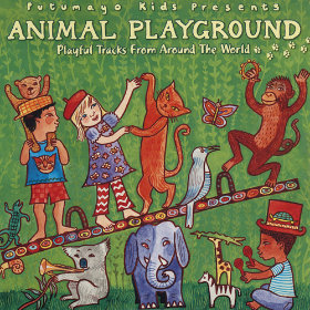 Animal Playground Artist: Putumayo Kids