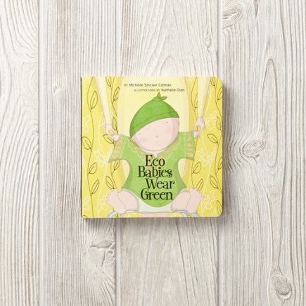 Eco Babies Wear Green Childrens Book - Eco Babies Wear Green
