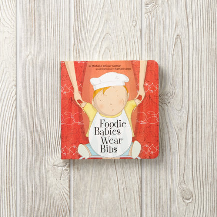 Foodie Babies Wear Bibs Childrens Book - Foodie Babies Wear Bibs