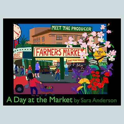 A Day at the Market by Sara Anderson