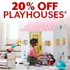 20% off Playhouses. Restrictions apply.