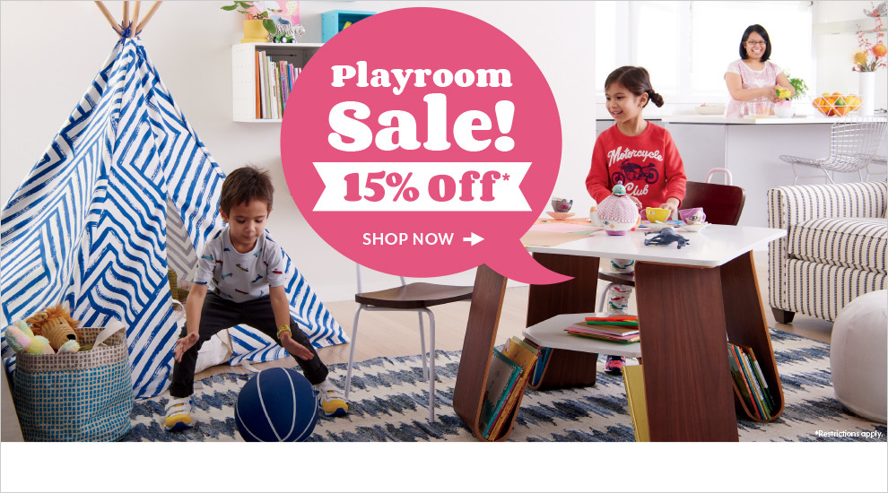 Playroom Sale! 15% off. Restrictions apply. Shop now.