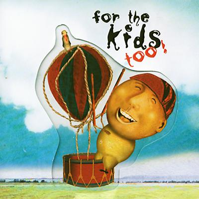 For the Kids Too! CD