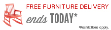 Free Furniture Delivery plus free returns. Ends Today! Restrictions Apply.