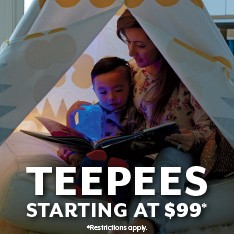 Teepees starting at $99. Restrictions apply.