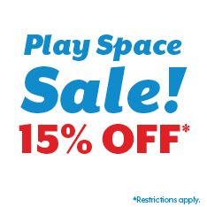 15% off Play Space Sale. Restrictions apply.