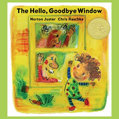 The Hello, Goodbye Window by N. Juster
